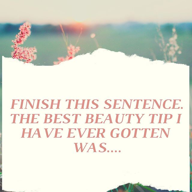What's the best beauty tip you've ever gotten? Was it from a friend? Hairstylist? Esthetician? Co-worker?  Your significant other?? Let's hear them!!! 💜😊