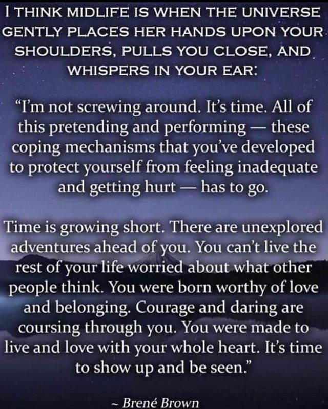 Midlife. Live and love with your whole heart. Time to show up and be seen. Who else is feeling this? #seeyoubebrave #braverywinseverytime #coursingthroughyou #letthepastlivethere #telltheanxietytotakeabackseat #somuchhastogo #mentalhealthisbeautiful