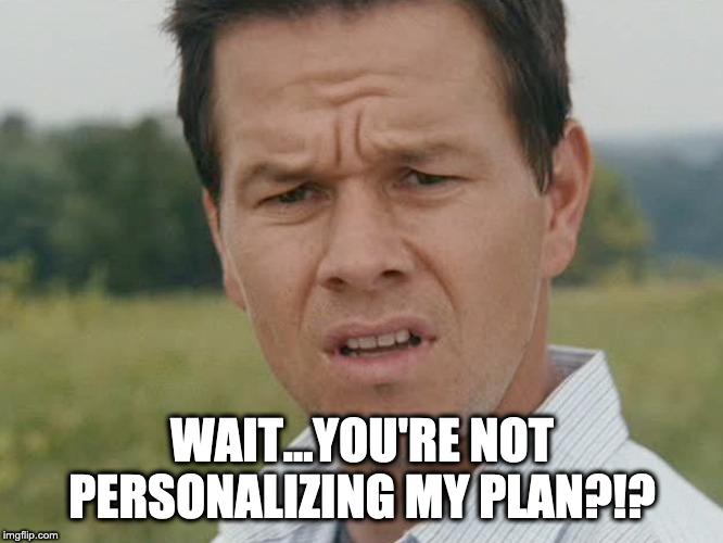 personalizedplan_meme.jpg