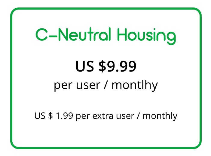 The  C-Neutral Housing  account includes:    > Limited access to the catalog of key indicators to measure the carbon footprint.    > Selection of maximum 4 specific sources of greenhouse gas emissions per dwelling.    > Analysis and automatic reports according to GHG Protocol and ISO 140641-1 standards.    > Adjustment of users by levels of access and creation of data meters.    > Storage of up to 360 Mb per year per dwelling for backup documents.    > System of internal audits and enabled GreenConsulting support.
