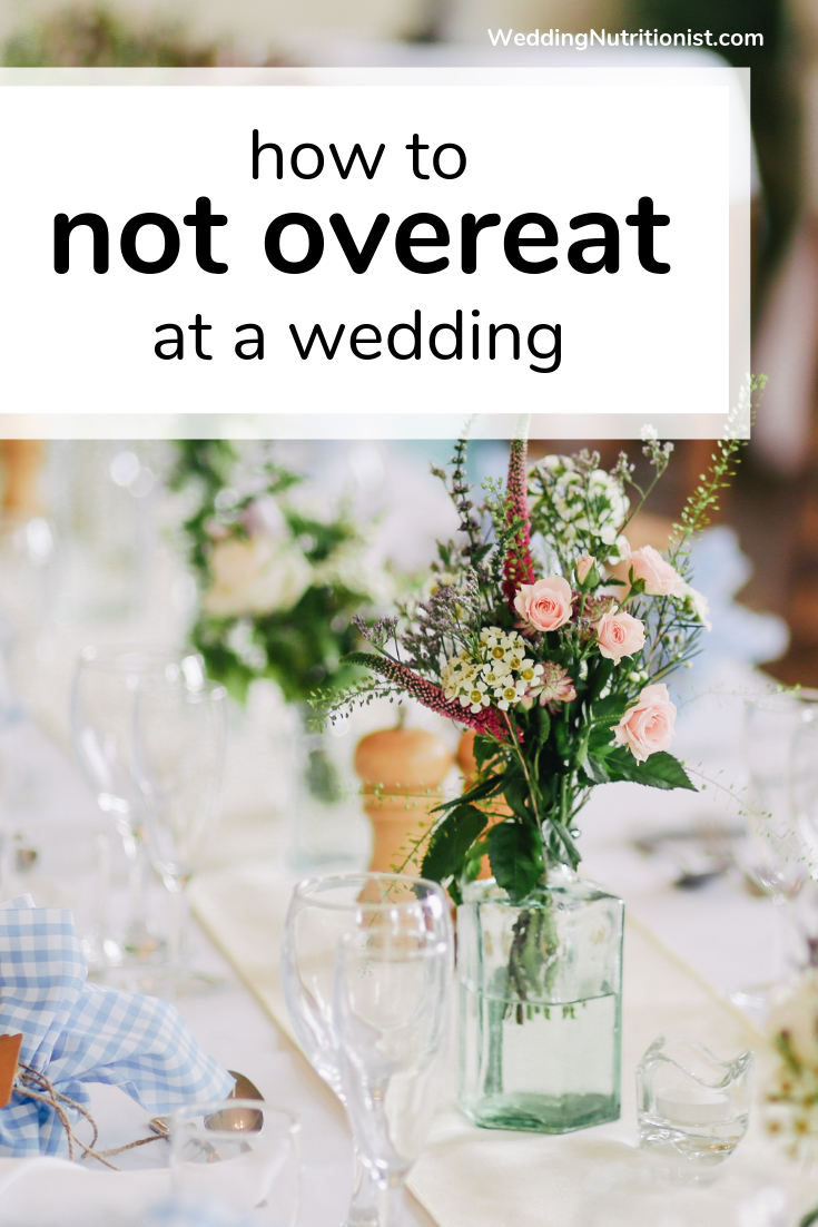 How to NOT Overeat at Friends' Weddings