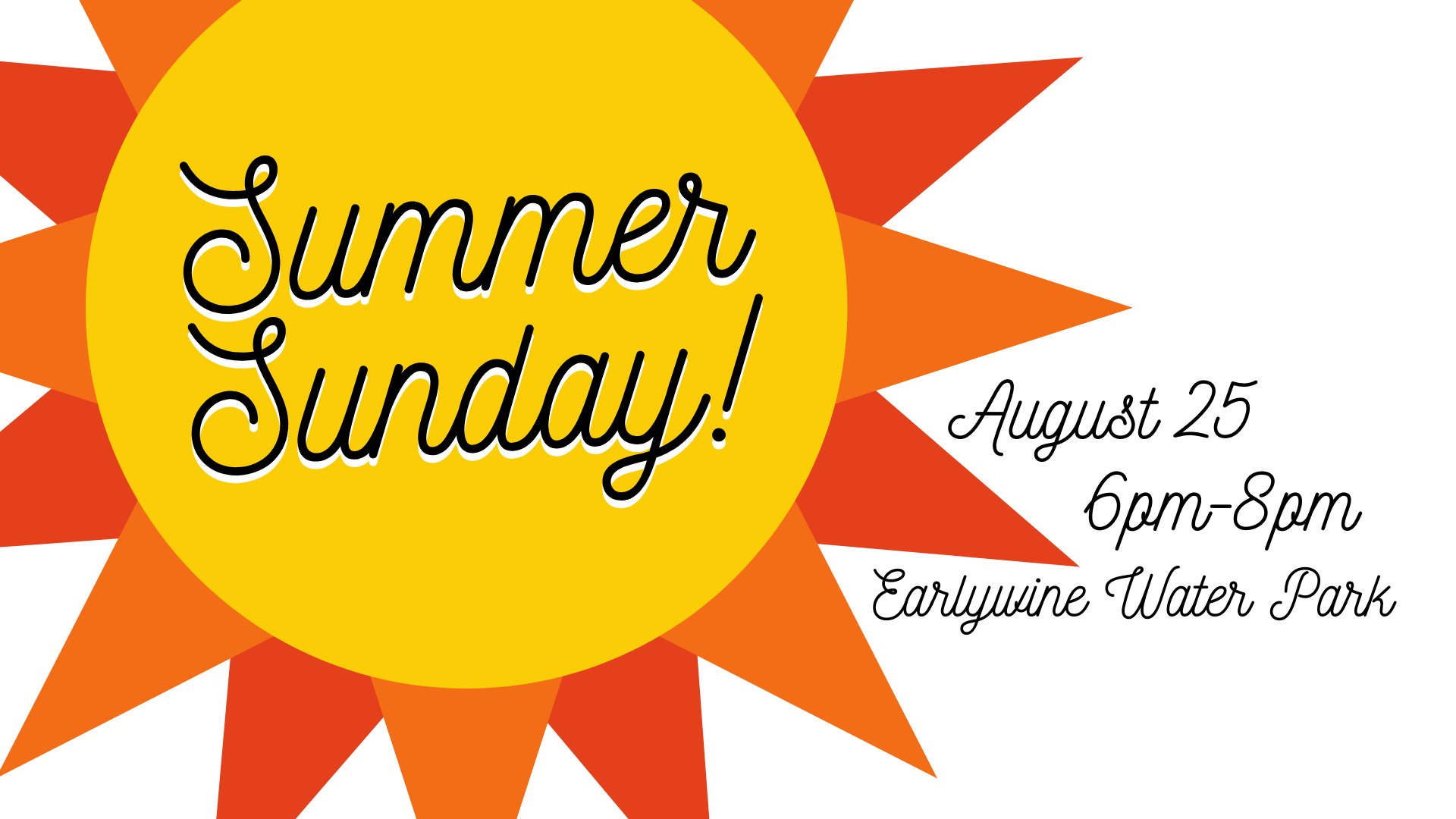 Join us for august summer sunday! - 6-8pm at Earlywine Water Park. Concessions available for purchase.