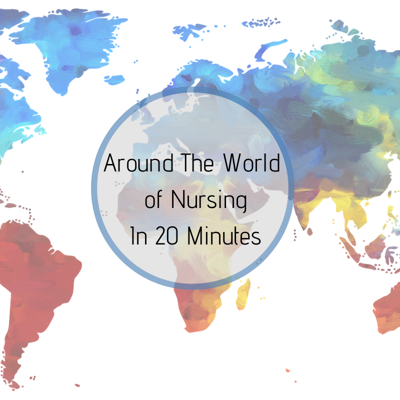 Around The World Of Nursing In 20 Minutes - Check out this audio interview comparing the nursing experience from across the pond.