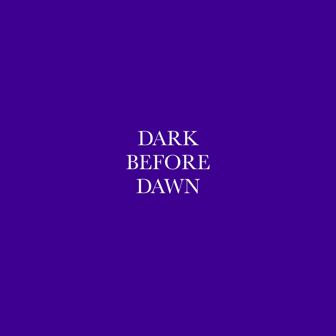 768 USD | DARK BEFORE DAWN ⟶