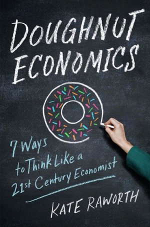 Donut Economics - Kate Raworth - Raworth wanted to write an alternative textbook, but ended up writing something far more readable. This book brings together an impressive array of ideas about the kind of economy we actually live in, the kind of economy we need, and what we can change in our thinking to bring this closer.