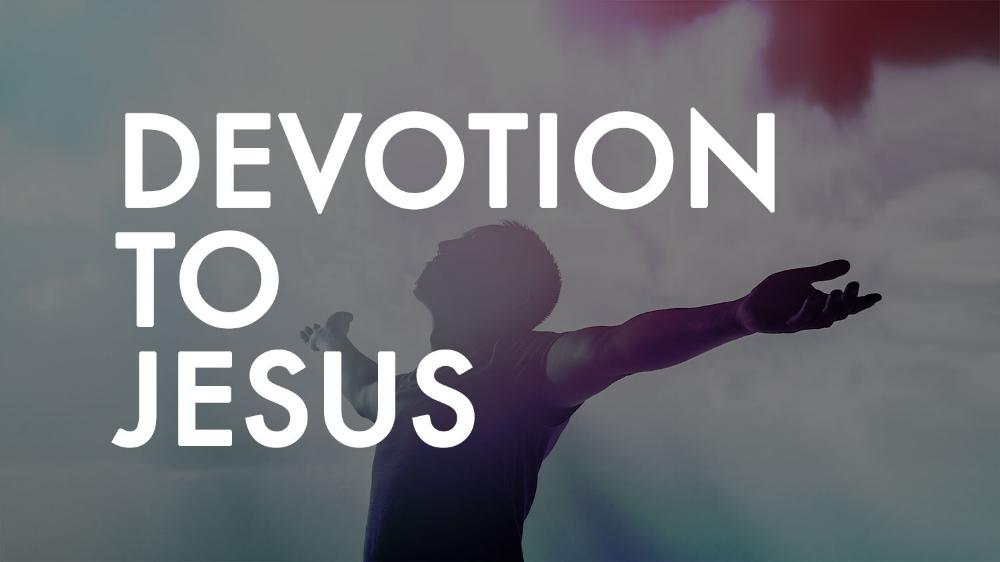 Devotion To Jesus