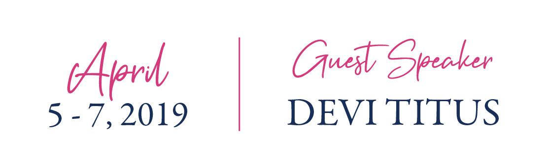 April 5 - 7 2019 Guest Speaker Devi Titus