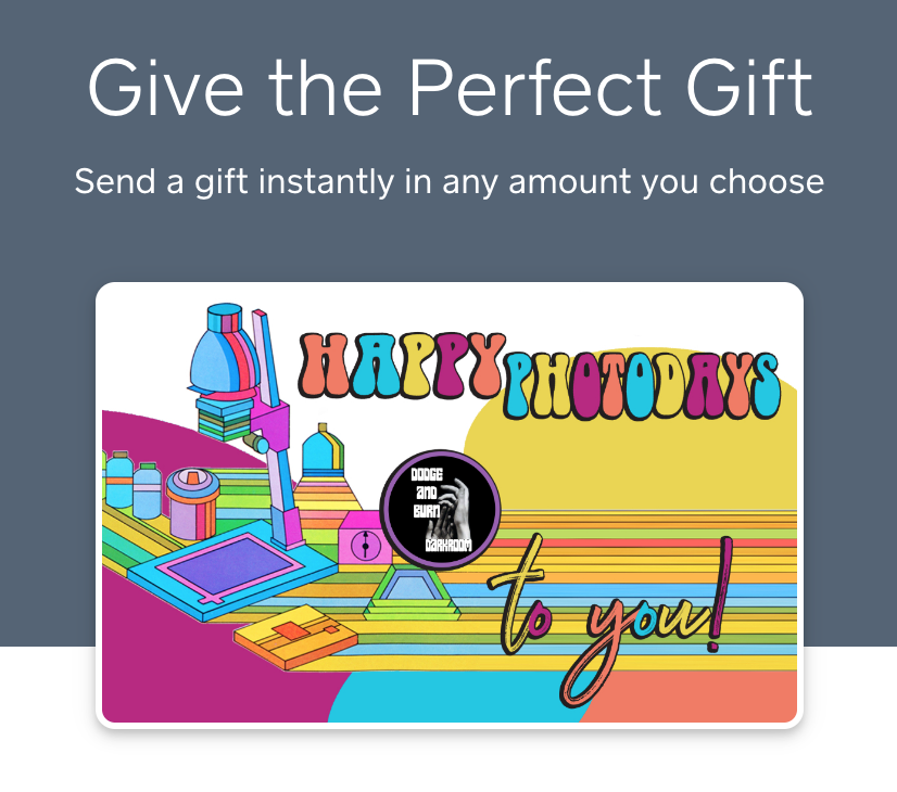 eGift Cards - redeemable for in-store merchandise, classes/workshops and darkroom rental