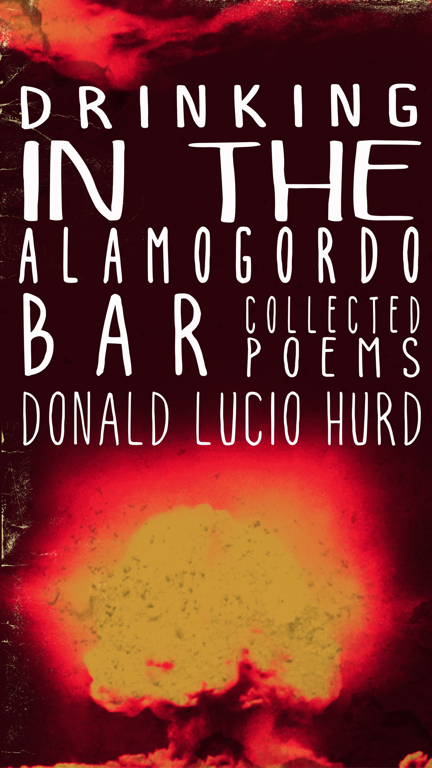 New from Alchemical Guild - Limited time only, hard-cover edition of Don Hurd's collected poems.