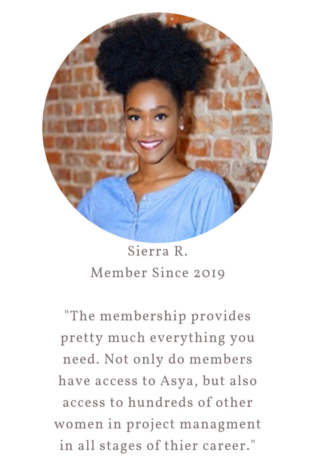 _The membership provides pretty much everything you need. Not only do members have access to Asya, but also access to hundreds of other women in project managment in all stages of thier career._(1).png
