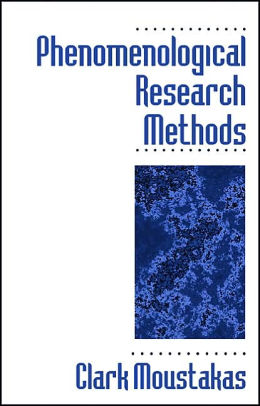 Phenomenological Research Methods - BY: Clark Moustakas