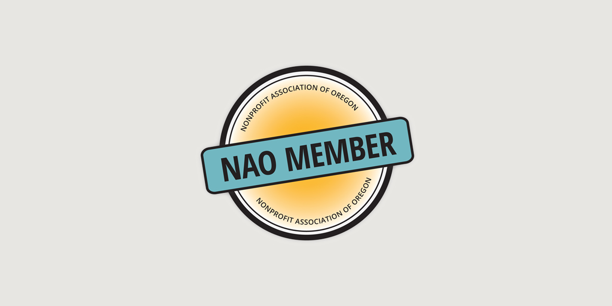 PROUD MEMBER OF THE NONPROFIT ASSOCIATION OF OREGON - We're part of an important network of organizations, affiliates, and individuals that work across Oregon to strengthen the collective voice, leadership, and capacity of nonprofits.