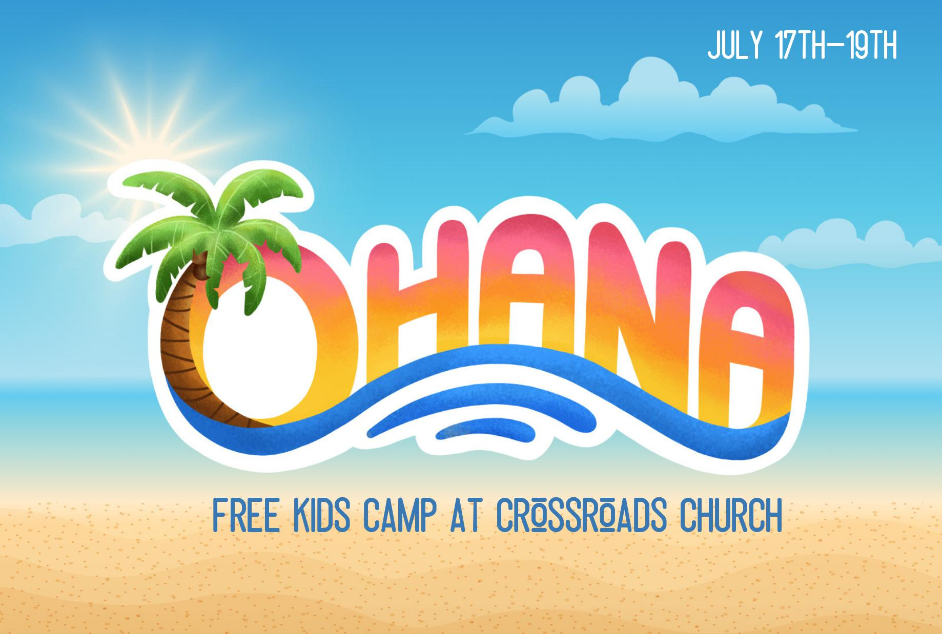 Ohana Summer Camp (July 17th-19th) - On JULY 17TH-19TH, we will be hosting an Island themed summer camp, and believe us when we tell you, your kids will not want to miss this! It will be three full days of FREE summertime fun! This day camp is designed for kids ages 3-12.
