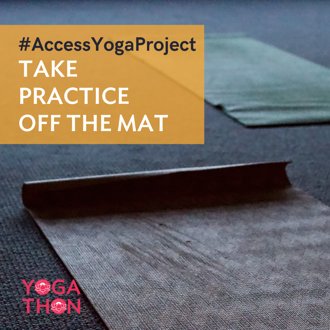 Week 6: TAKE PRACTICE OFF THE MAT - TIP: Karma Yoga, put these tools in to action!