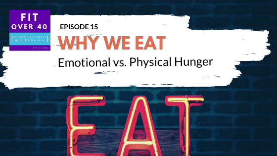 Ep 15 - Emotional vs. Physical Hunger.png