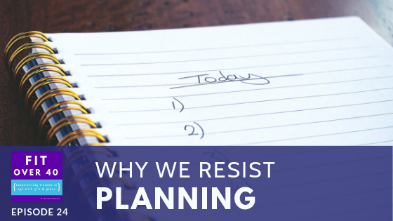 Ep 24 - Why we resist planning (1).png