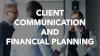 Client Communication & Financial Planning