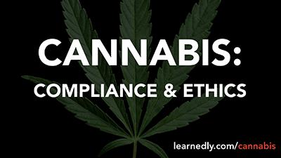 Cannabis: Compliance & Ethics
