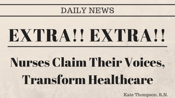 kate thompson rn extra extra nurses claim their voices and transform healthcare