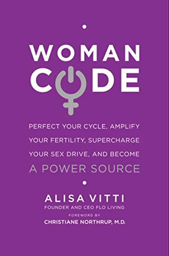 WomanCode  Perfect Your Cycle, Amplify Your Fertility, Supercharge Your Sex Drive, and Become a Power Source.jpg