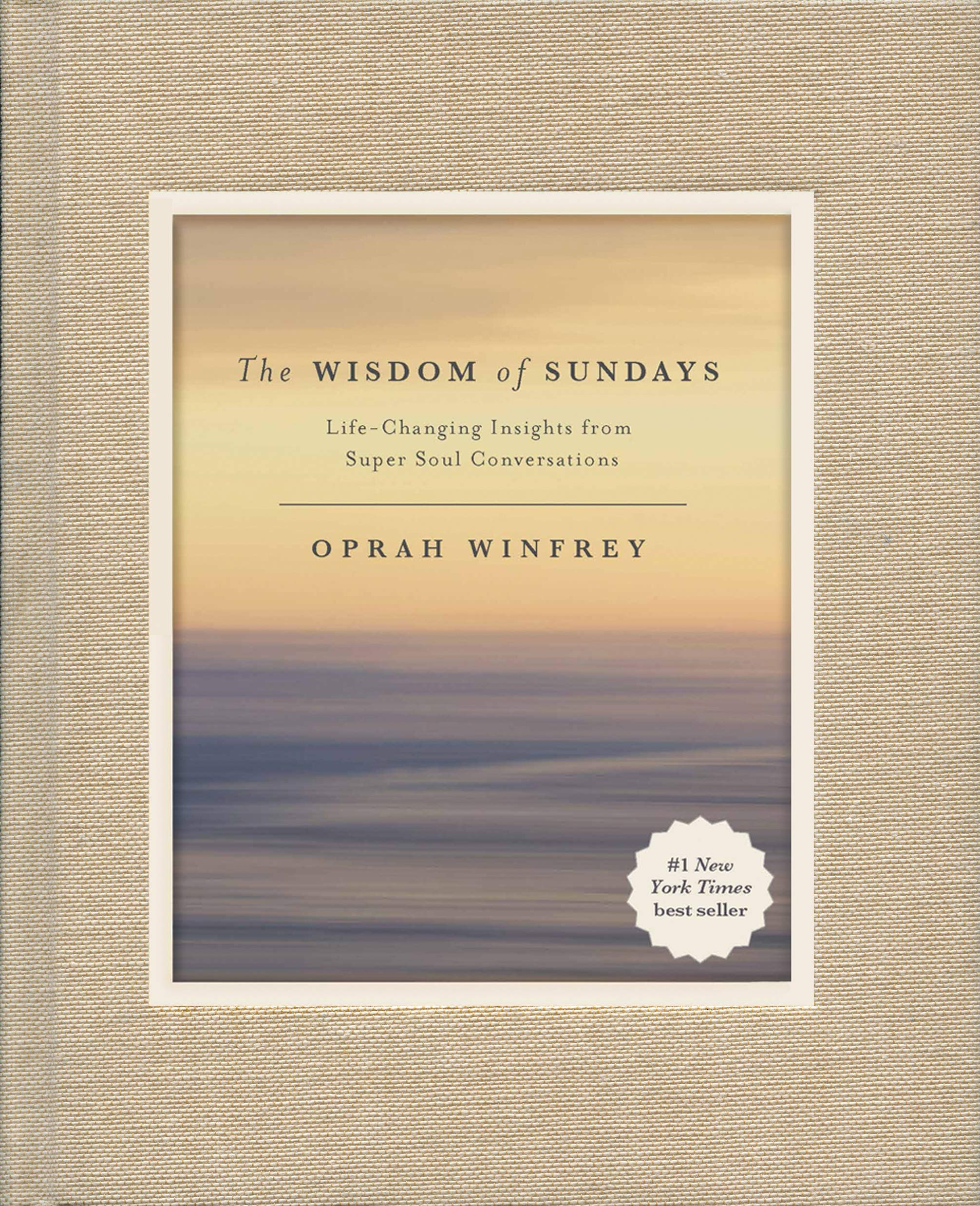 The Wisdom of Sundays Life-Changing Insights from Super Soul Conversations.jpg