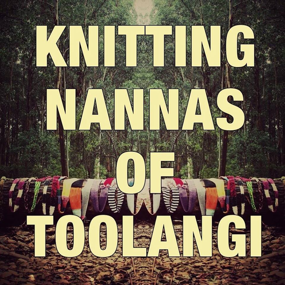 Knitting Nannas of Toolangi  We protest peacefully against the destruction of our beautiful native forests.