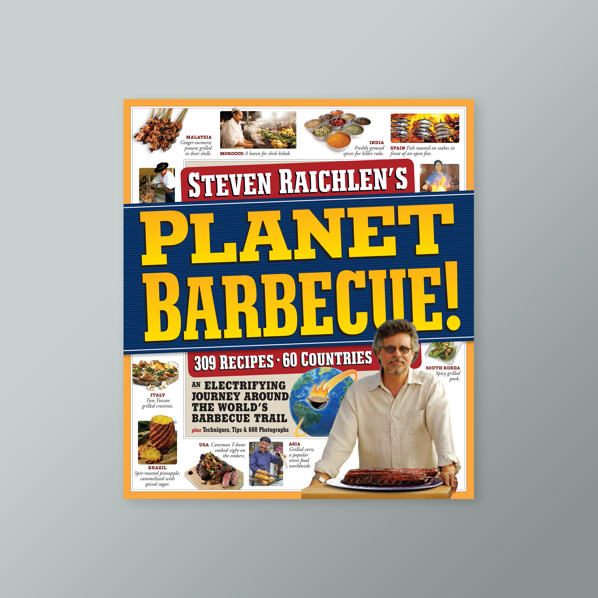 Planet - reprise of themes in BBQ Bible - exploration of global grilling. But much more global, much more in depth.  25 countries - BBQ bible  60 countries visited for planet barbecue