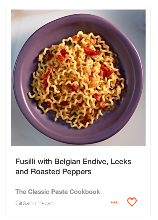 Fusilli with Belgian Endive, Leeks and Roasted Peppers from The Classic Pasta Cookbook by Giuliano Hazan