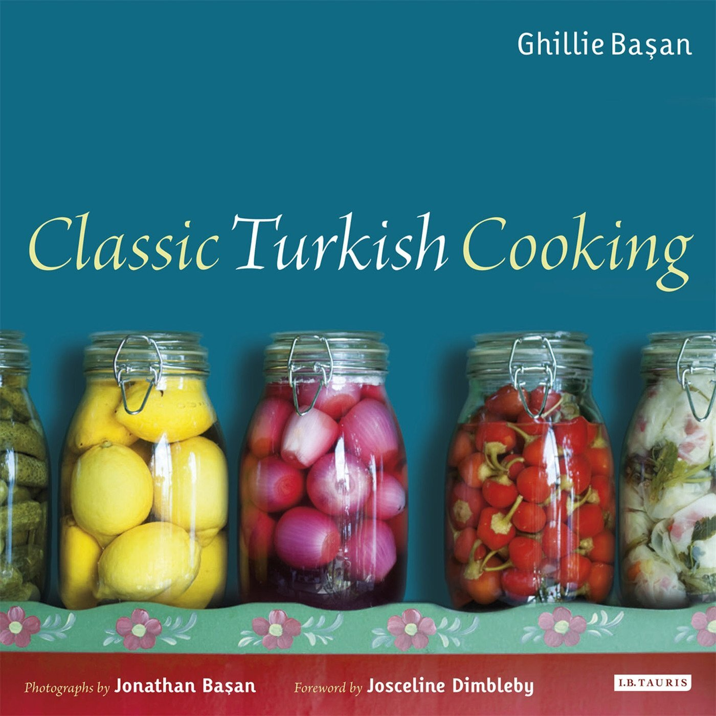Classic Turkish Cooking by Ghillie BAsan