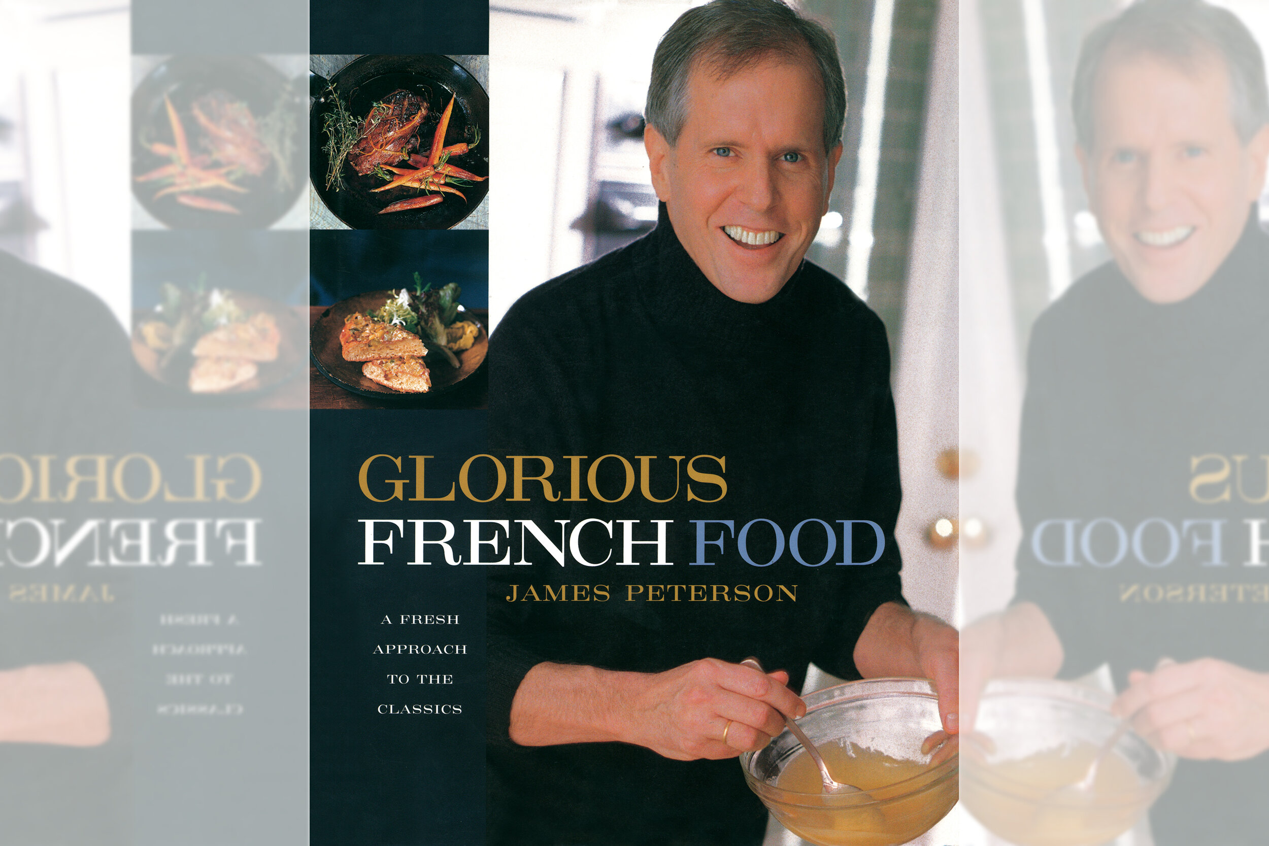 Behind the Cookbook: James Peterson on Glorious French Food