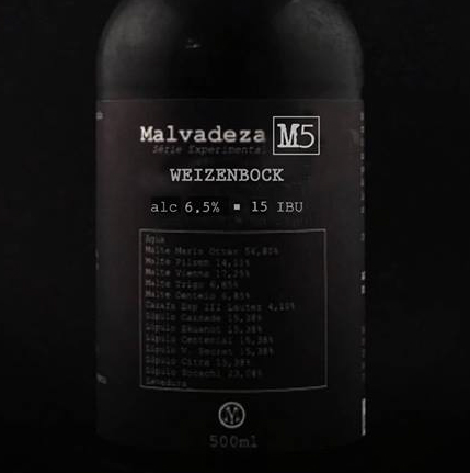 Malvadeza M5 - The fifth launch of the experimental series has 6.5% of volume, 15 IBU and 38 EBC. This Weizenbock has light aroma of bread, caramel, dried fruits, cloves and bananas. In the palate, the malted taste is highlighted, slightly sweet.Type: Weizenbock                                      Percentage of alcohol: 6.5%                      Bitterness: 15 IBU                              Harmonization: Roast mutton, funghi risotto and desserts.