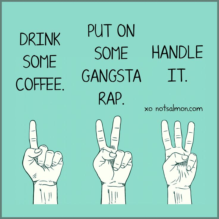 Cartoon Fingers Illustrating the 3 Steps to Success : 1. Drink Some Coffee 2. Put on Some Gangsta Rap 3. Handle It