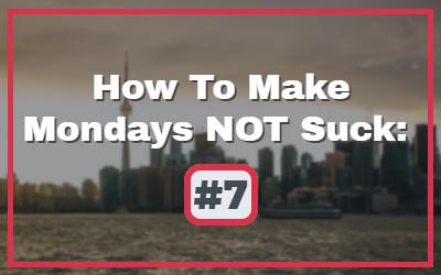 Make-Mondays-Not-Suck-6-1.jpg