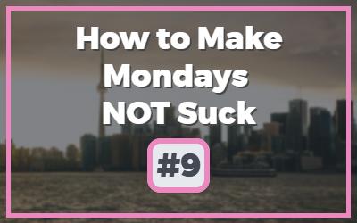 Make-Mondays-NOT-Suck-1.jpg