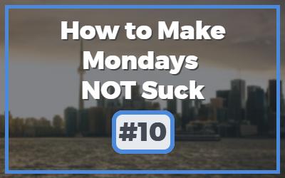 Make-Mondays-NOT-Suck-2.jpg