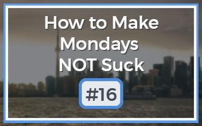 Make-Mondays-NOT-Suck-16.jpg