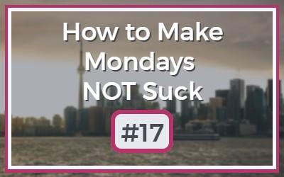 Make-Mondays-NOT-Suck-16-1.jpg