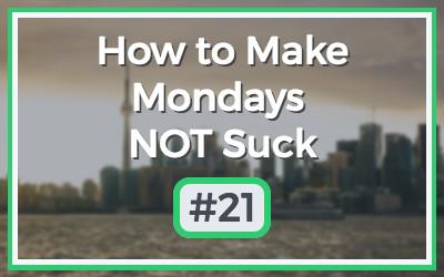 Make-Mondays-NOT-Suck-20.jpg