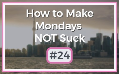 Make-Mondays-NOT-Suck-23-2.jpg