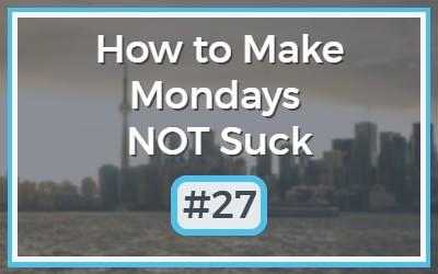 Make-Mondays-NOT-Suck-26-1.jpg