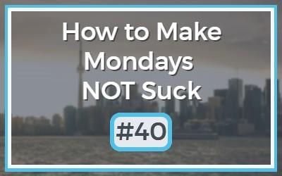 Make-Mondays-NOT-Suck-40.jpg