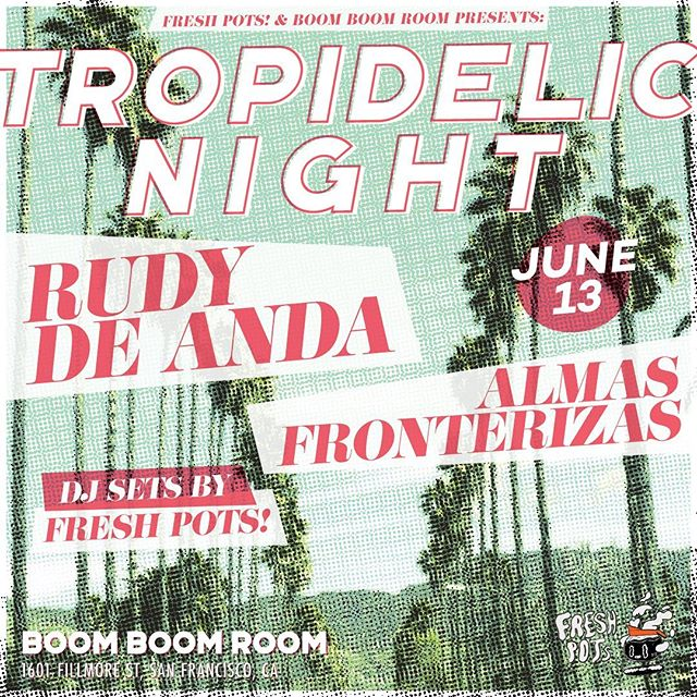 Our first of many Tropidelic Nights at the @boomboomroomsf. We got @rudy_de_anda coming up from LA and the great @almasfronterizas for local support.  Early bird tickets now live. Link in bio.