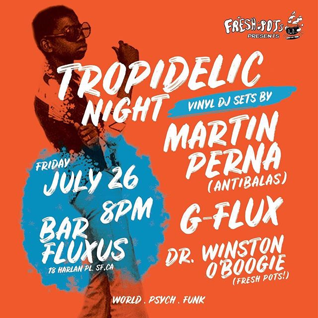 BAY AREA. Tropidelic Night is going down this Friday night at @barfluxus featuring vinyl sets from @martinperna (@antibalas), @gustavonaranjo(G-Flux) and Fresh Pots' @doctorwinstonoboogie.