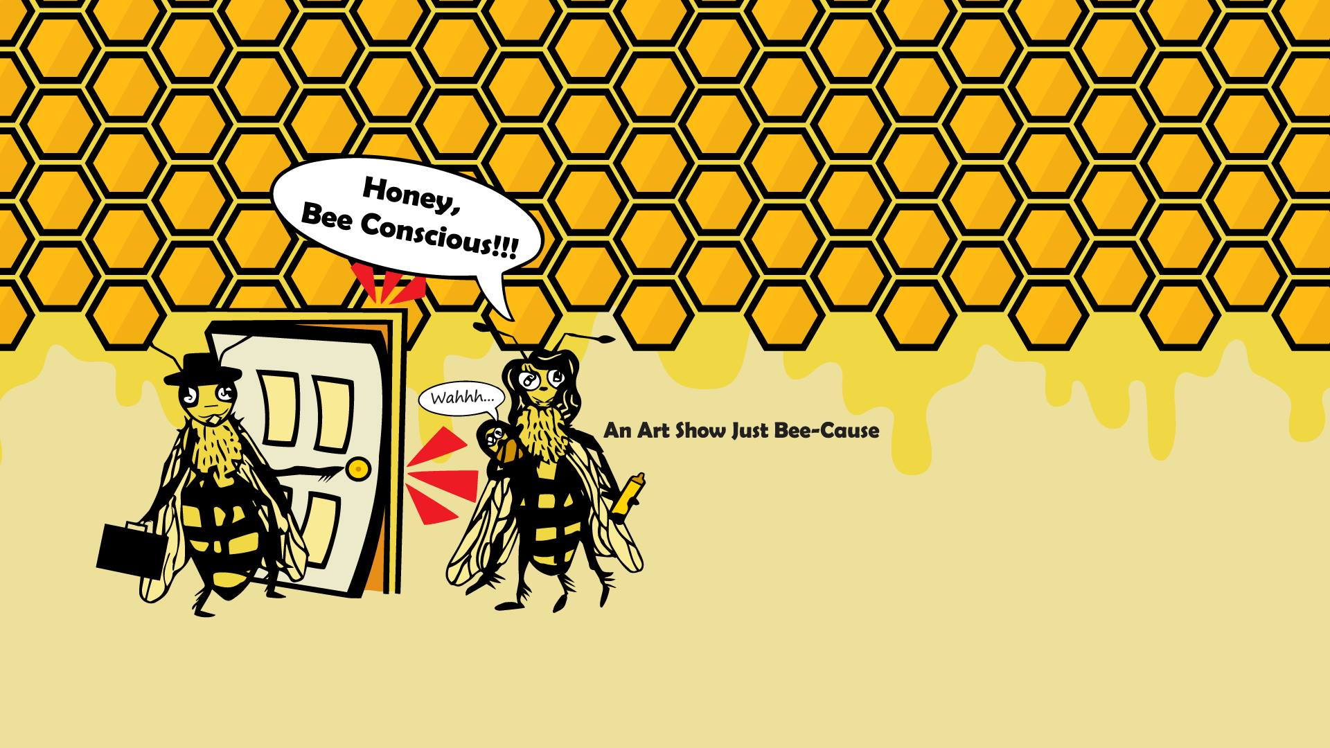 Honey, Bee Conscious Art Show Public · Hosted by Mind & Mill