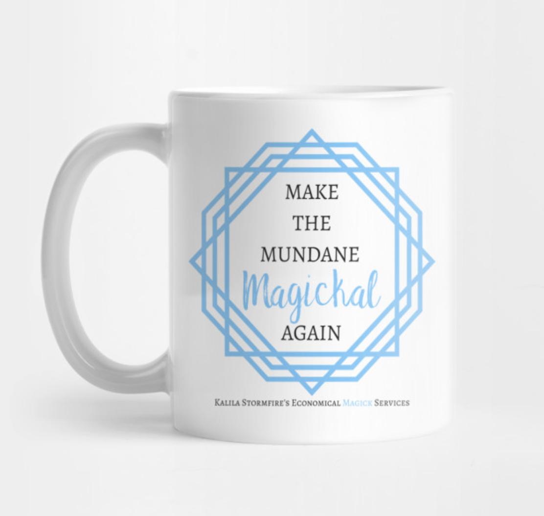 Make the Mundane Magickal Again Mug