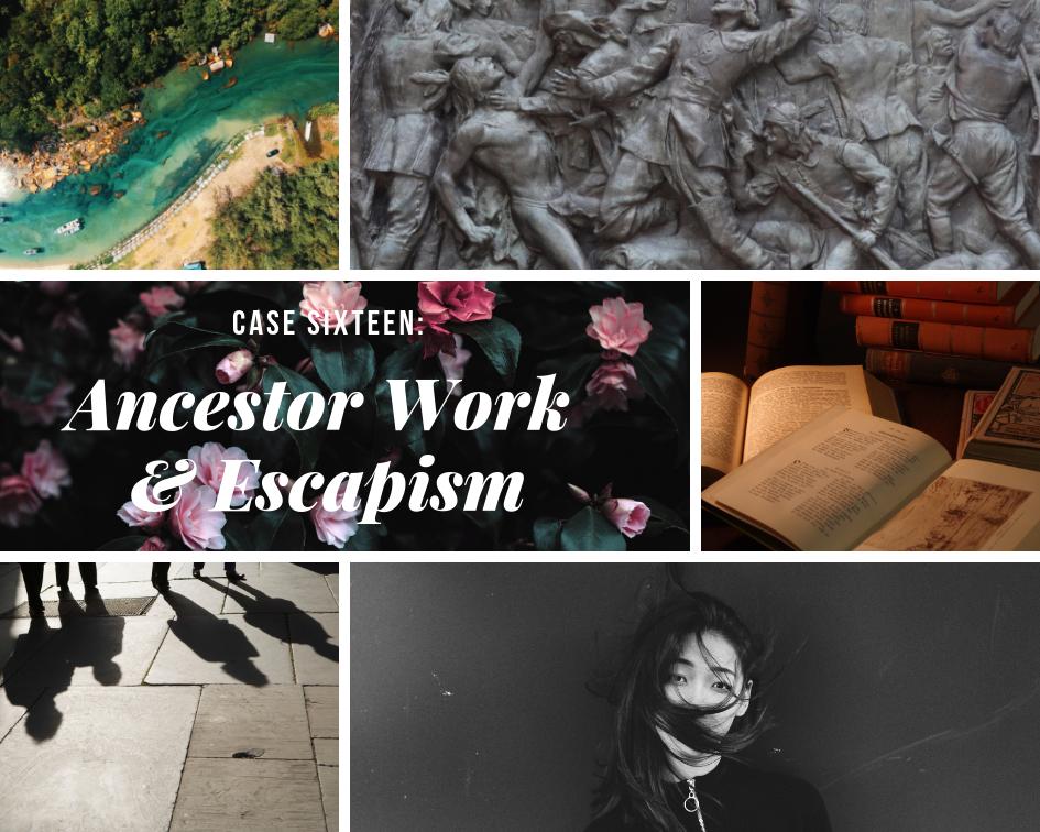 Ancestor Work & Escapism.png