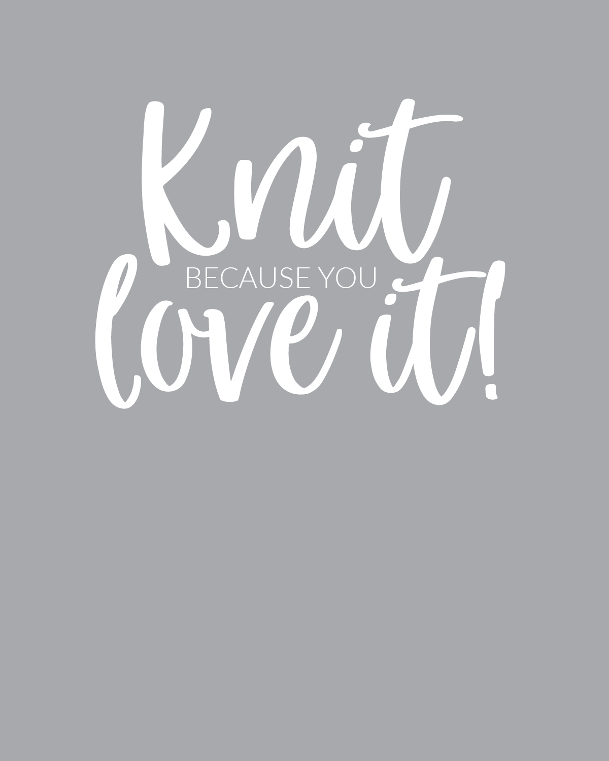 Knit Because You Love It.jpg