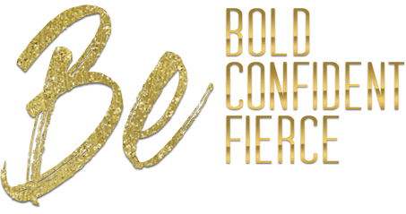 be-bold-confident-fierce.png