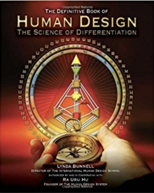 The Definitive Book of Human Design: The Science of Differentiation  by Ra Uru Hu & Lynda Bunnell