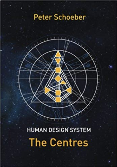Human Design System: The Centres  by Peter Schoeber
